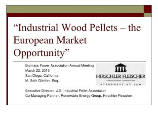 """Industrial Wood Pellets – the European Market Opportunity"""
