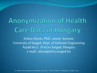 Anonymization  of Health Care Data in Hungary