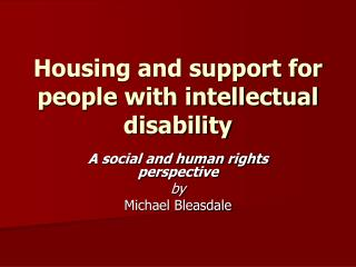Housing and support for people with intellectual disability