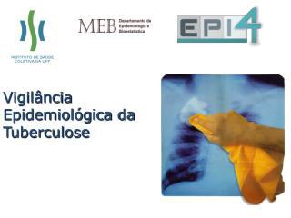 Vigilância Epidemiológica da  Tuberculose