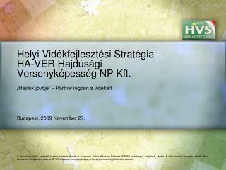 Helyi Vid�kfejleszt�si Strat�gia � HA-VER Hajd�s�gi Versenyk�pess�g NP Kft.