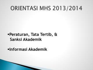 ORIENTASI MHS  2013/2014