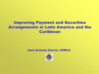 Improving Payment and Securities Arrangements in Latin America and the Caribbean