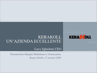 KERAKOLL  UN'AZIENDA ECCELLENTE Luca Sghedoni CEO