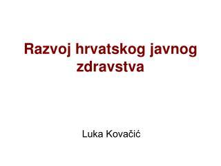 Razvoj hrvatskog javnog zdravstva