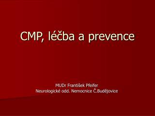 CMP, léčba a prevence