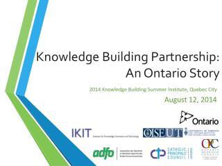 Knowledge Building Partnership: An Ontario Story