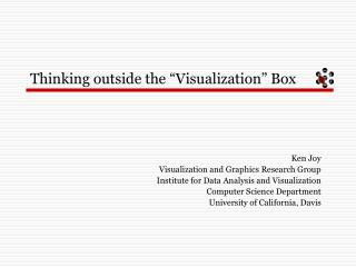 Thinking outside the  Visualization  Box