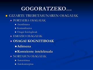 GOGORATZEKO…