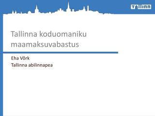 Tallinna koduomaniku maamaksuvabastus