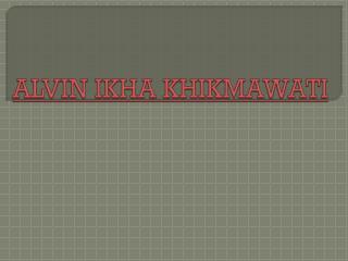 ALVIN IKHA KHIKMAWATI