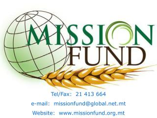 Tel/Fax:  21 413 664 e-mail:  missionfund@global.mt Website:  missionfund.mt