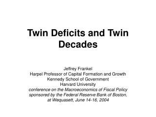 Twin Deficits and Twin Decades