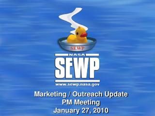 Marketing / Outreach Update  PM Meeting January 27, 2010