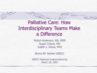 Palliative Care: How Interdisciplinary Teams Make a Difference