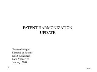 PATENT HARMONIZATION UPDATE