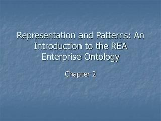 Representation and Patterns: An Introduction to the REA Enterprise Ontology