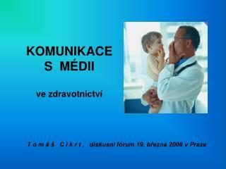 KOMUNIKACE  S  MÉDII ve zdravotnictví