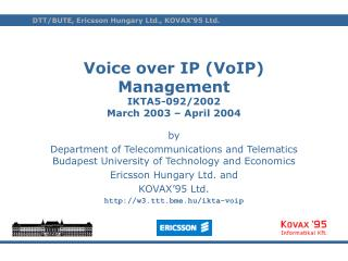 Voice over IP (VoIP) Management IKTA5-092/2002 March 2003 – April 2004