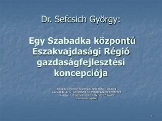 Dr. Sefcsich György: Egy Szabadka központú Északvajdasági Régió gazdaságfejlesztési koncepciója