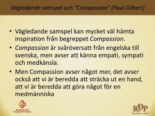 """Vägledande samspel och """" Compassion """" (Paul Gilbert)"""