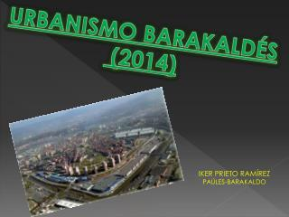 URBANISMO BARAKALDÉS  (2014)