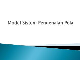Model  Sistem Pengenalan Pola