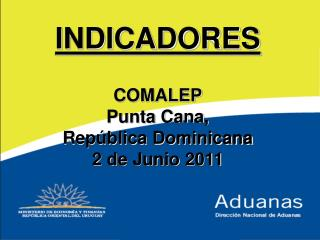 INDICADORES COMALEP Punta Cana,  República Dominicana 2 de Junio 2011