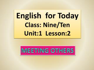 English  for Today Class:  Nine/Ten Unit:1  Lesson:2