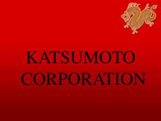 KATSUMOTO CORPORATION