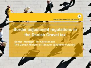 Border adjustment regulations in the Danish Gravel tax