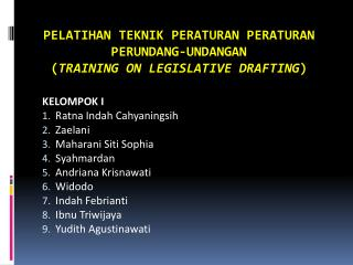 PELATIHAN TEKNIK PERATURAN  PERATURAN  PERUNDANG-UNDANGAN ( TRAINING ON LEGISLATIVE DRAFTING )