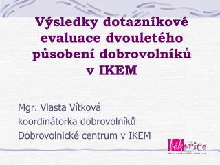 Výsledky dotazníkové evaluace dvouletého působení dobrovolníků v IKEM