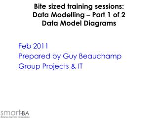 Bite sized training sessions: Data Modelling   Part 1 of 2 Data Model Diagrams