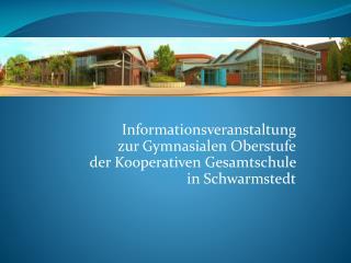 Informationsveranstaltung  zur Gymnasialen Oberstufe der Kooperativen Gesamtschule
