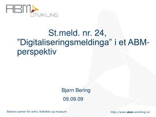 """Stld. nr. 24, """"Digitaliseringsmeldinga"""" i et ABM-perspektiv"""
