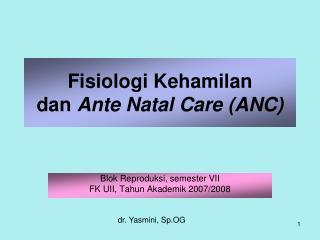 Fisiologi Kehamilan  dan  Ante Natal Care (ANC)