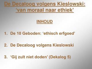 De Decaloog volgens Kieslowski: 'van moraal naar ethiek'