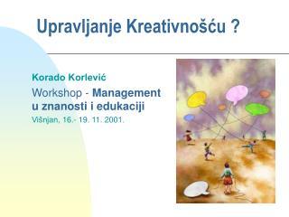 Upravljanje  Kreativnošću ?
