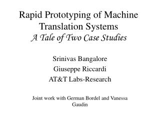 Rapid Prototyping of Machine Translation Systems A Tale of Two Case Studies