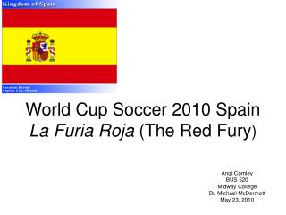 World Cup Soccer 2010 Spain  La Furia Roja  (The Red Fury )