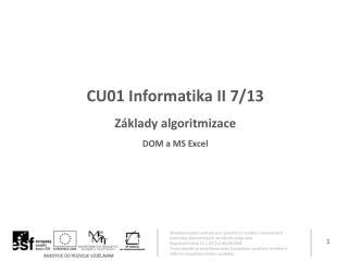 CU01 Informatika II 7 /13 Základy algoritmizace DOM a MS Excel
