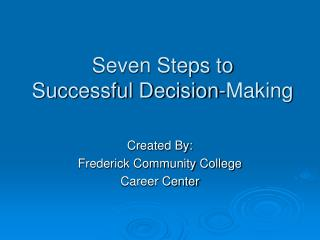 Seven Steps to  Successful Decision-Making