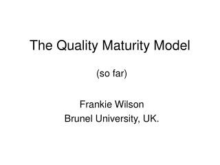 The Quality Maturity Model