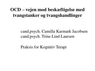 OCD � vejen mod besk�ftigelse med tvangstanker og tvangshandlinger