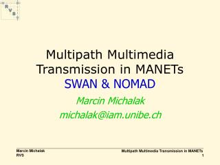Multipath Multimedia Transmission in MANETs SWAN & NOMAD