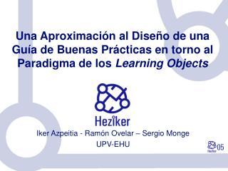 Iker Azpeitia - Ramón Ovelar – Sergio Monge UPV-EHU