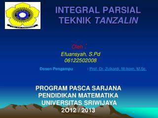 INTEGRAL PARSIAL TEKNIK  TANZALIN