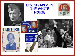 EISENHOWER IN THE WHITE HOUSE