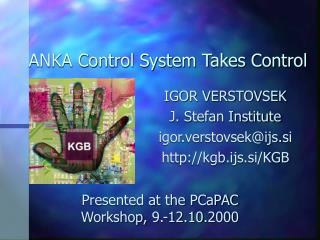 ANKA Control System Takes Control